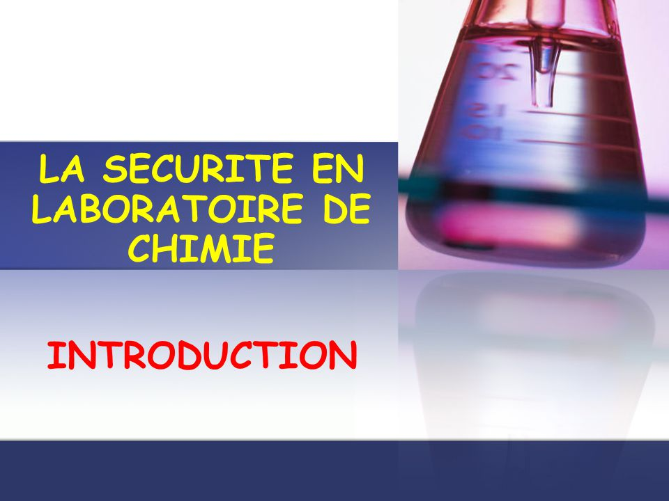LA SECURITE EN LABORATOIRE DE CHIMIE