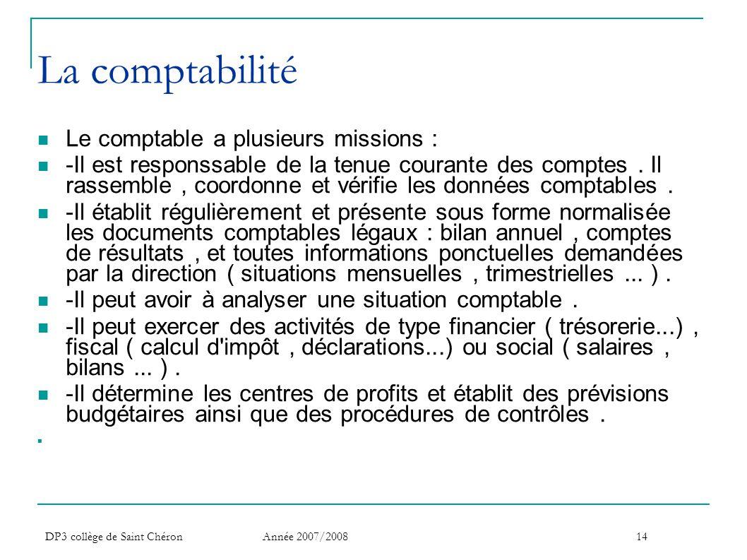 La comptabilité Le comptable a plusieurs missions :