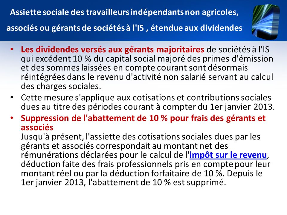 Assiette sociale des travailleurs indépendants non agricoles, associés ou gérants de sociétés à l IS , étendue aux dividendes