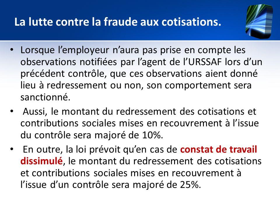 La lutte contre la fraude aux cotisations.
