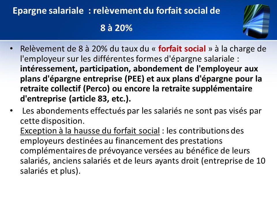 Epargne salariale : relèvement du forfait social de 8 à 20%