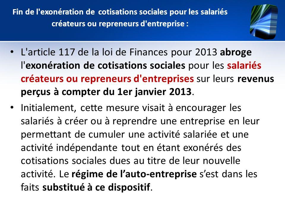 Fin de l exonération de cotisations sociales pour les salariés créateurs ou repreneurs d entreprise :