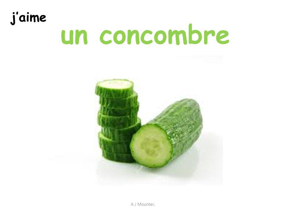 j'aime un concombre A J Mounter,
