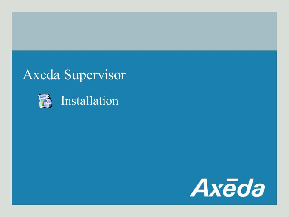 Axeda Supervisor Installation
