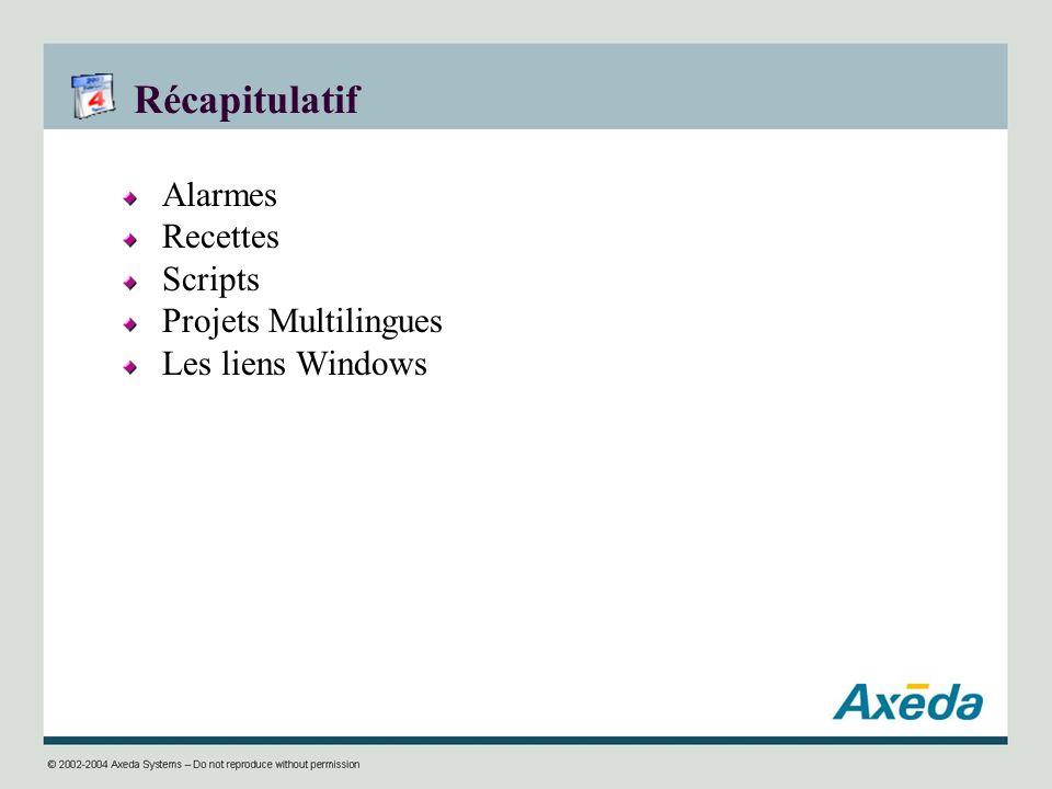 Récapitulatif Alarmes Recettes Scripts Projets Multilingues