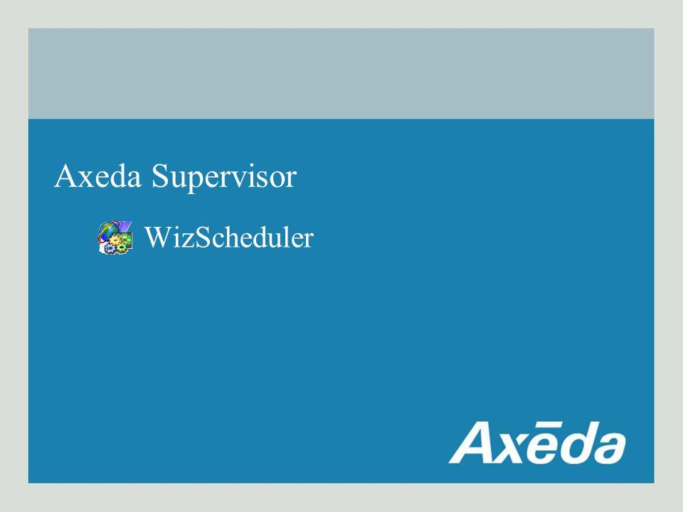 Axeda Supervisor WizScheduler