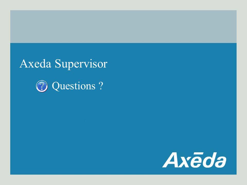Axeda Supervisor Questions