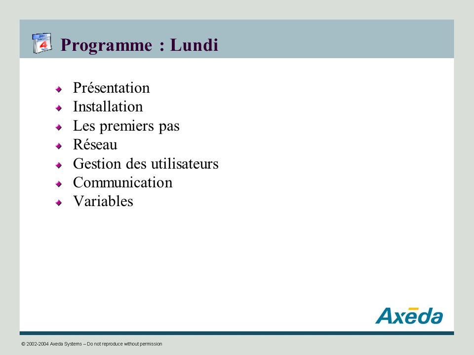 Programme : Lundi Présentation Installation Les premiers pas Réseau