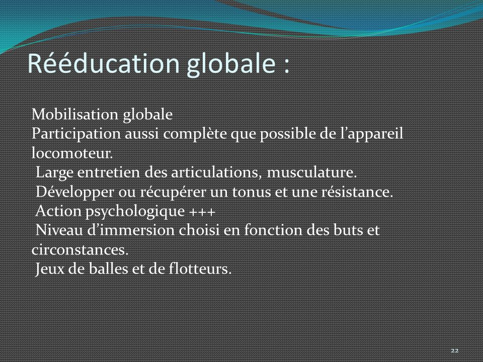 Rééducation globale : Mobilisation globale