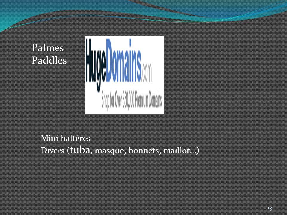 Palmes Paddles Mini haltères Divers (tuba, masque, bonnets, maillot…)
