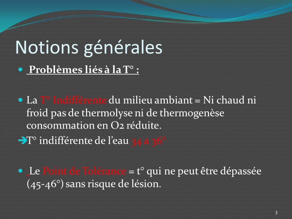 Notions générales Problèmes liés à la T° :