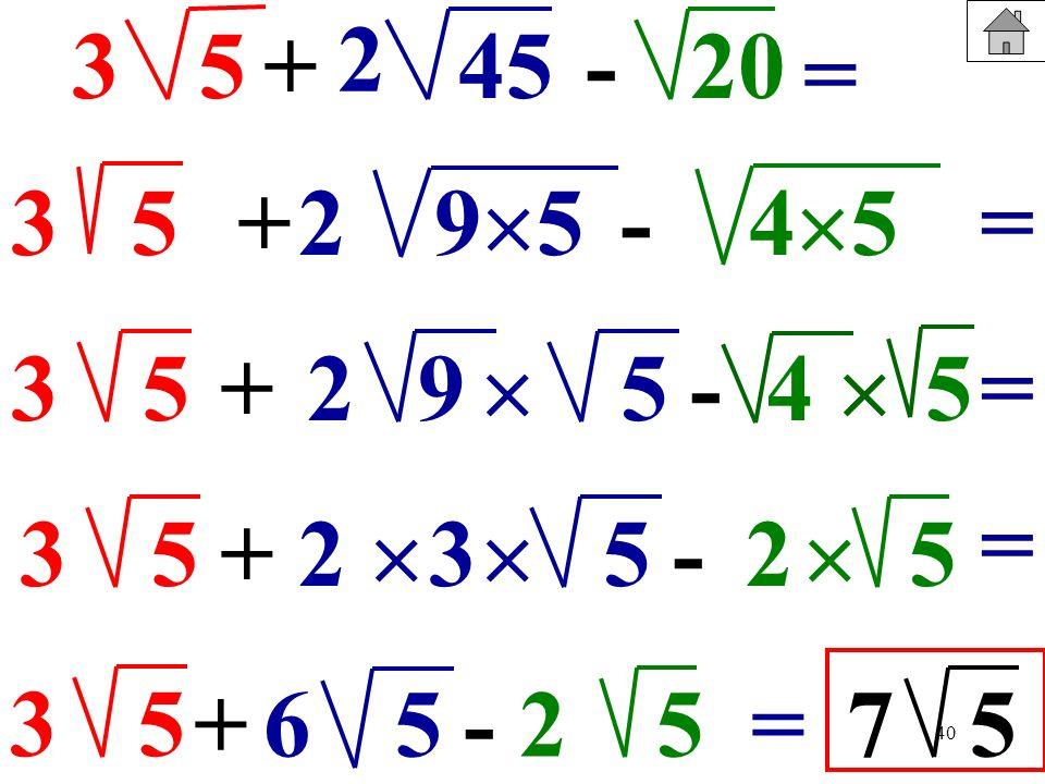 2 3. 5. + 45. - 20. = 3. 5. + 2. 95. - 45. = 3. 5. + 2. 9.  5. - 4.  5.
