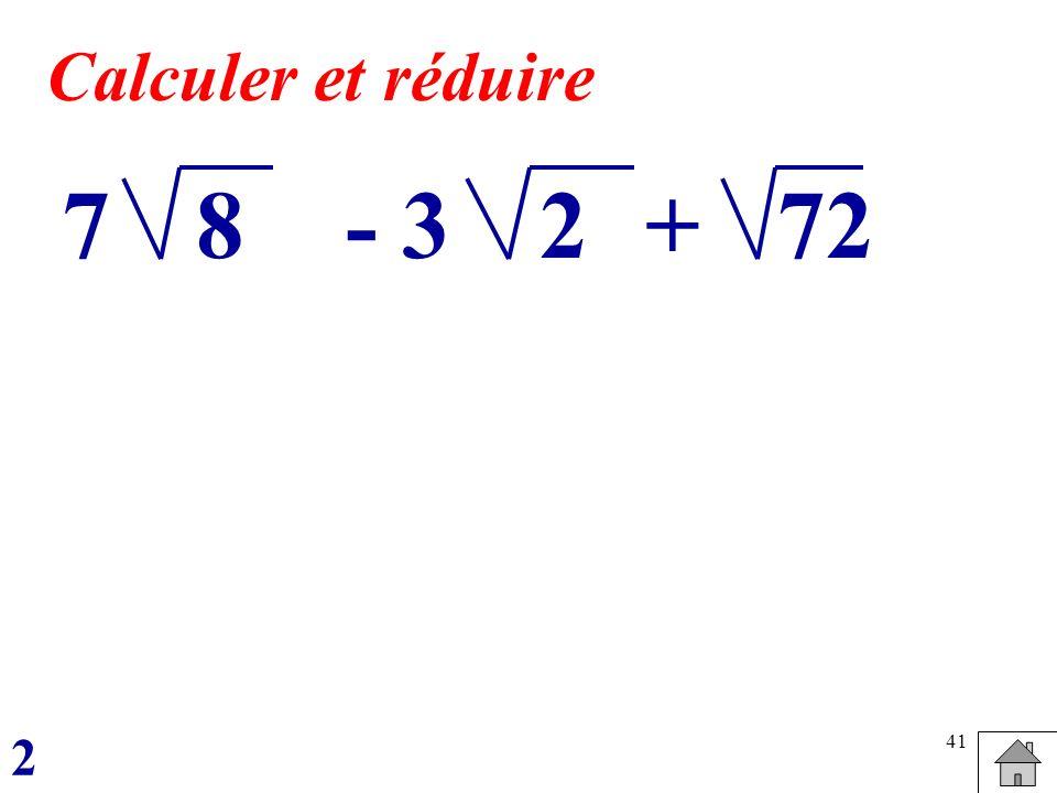 Calculer et réduire 7 8 - 3 2 + 72 2