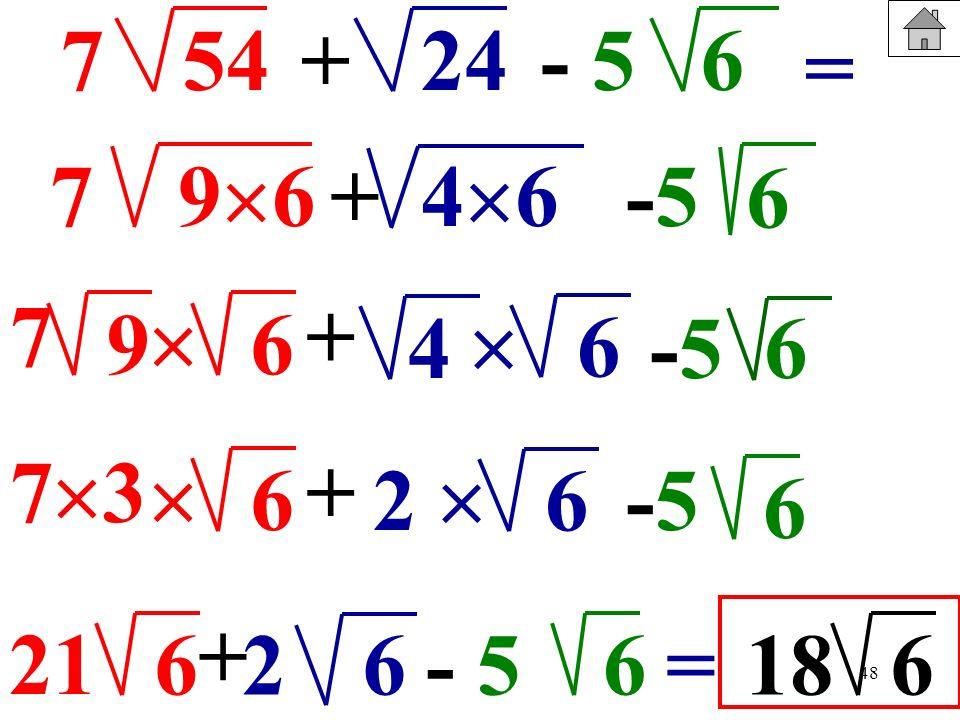 754. + 24. - 5. 6. = 7. 96. + 46. -5. 6. 7. 9.  + 6. 4.  6. -5. 6. 7. 3.  + 6. 2.  6. -5. 6.