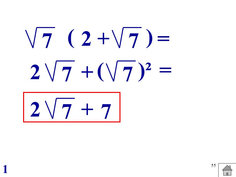 ( ) 2 + = 7 7 ( )² = 2 + 7 7 2 + 7 7 1
