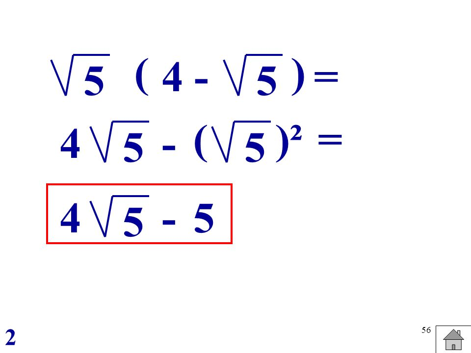 ( ) 4 - = 5 5 ( )² = 4 - 5 5 4 - 5 5 2
