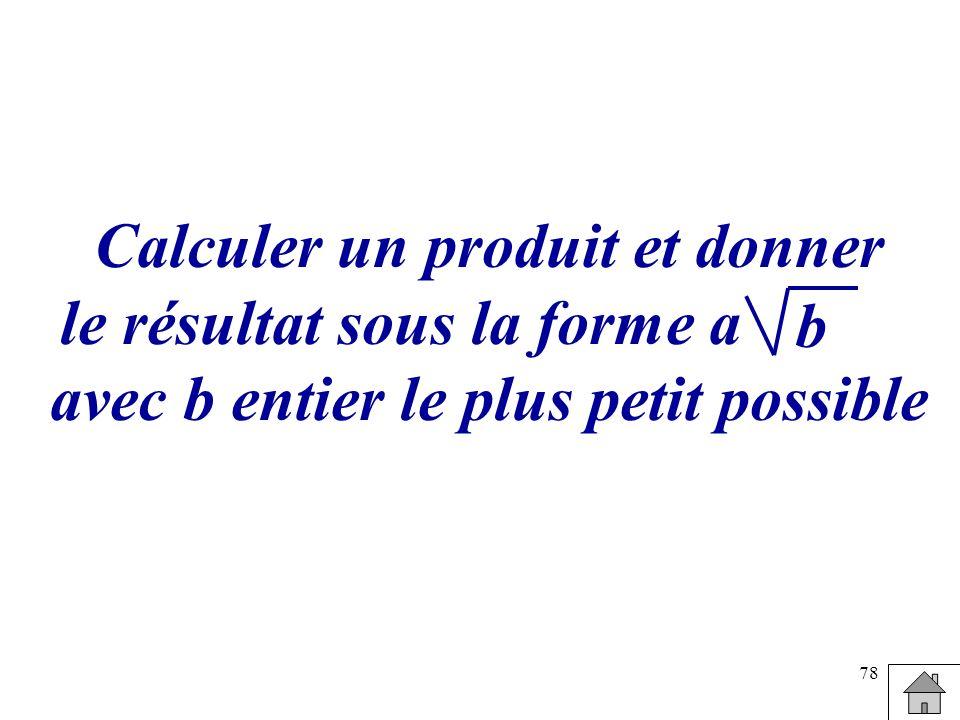 Calculer un produit et donner le résultat sous la forme a