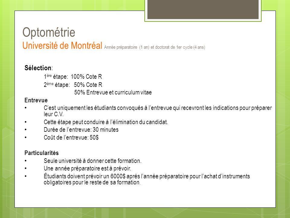 Optométrie Université de Montréal Année préparatoire (1 an) et doctorat de 1er cycle (4 ans)