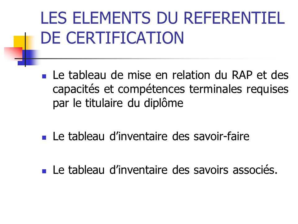 LES ELEMENTS DU REFERENTIEL DE CERTIFICATION
