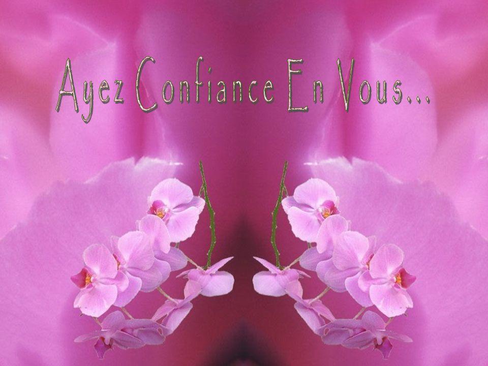 Ayez Confiance En Vous...