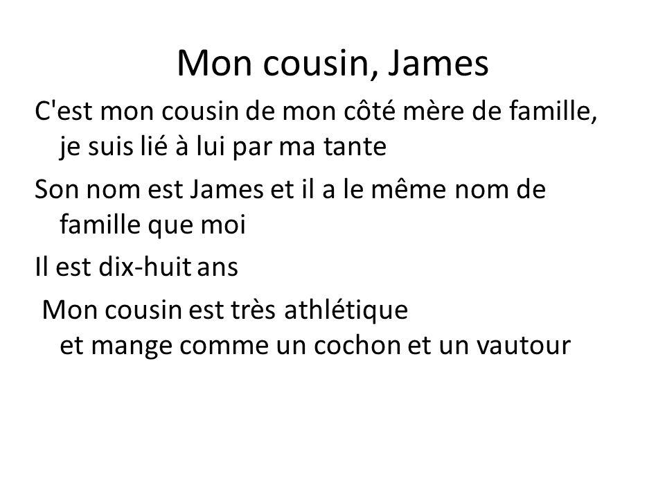 Mon cousin, James