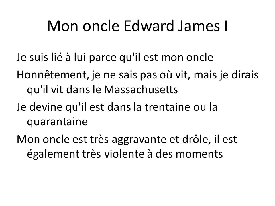 Mon oncle Edward James I