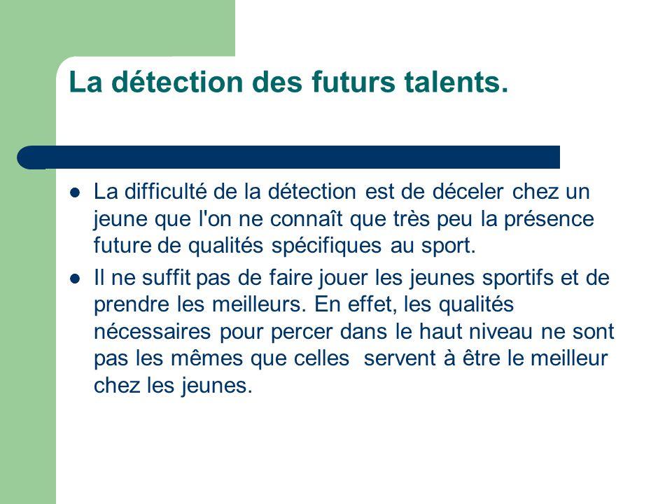 La détection des futurs talents.