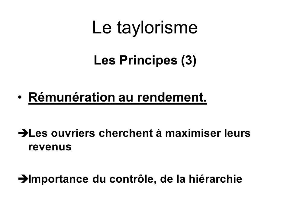 Le taylorisme Les Principes (3) Rémunération au rendement.