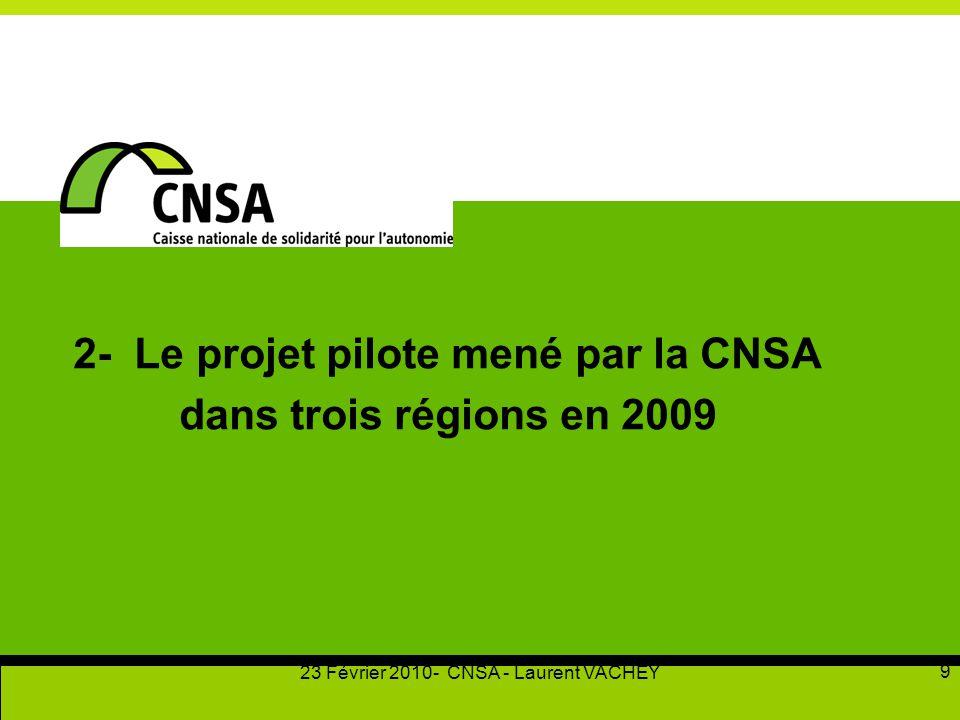 2- Le projet pilote mené par la CNSA dans trois régions en 2009