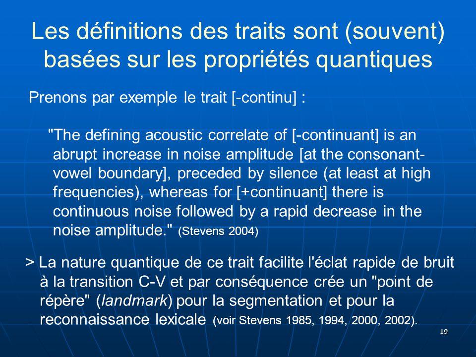 Les définitions des traits sont (souvent) basées sur les propriétés quantiques