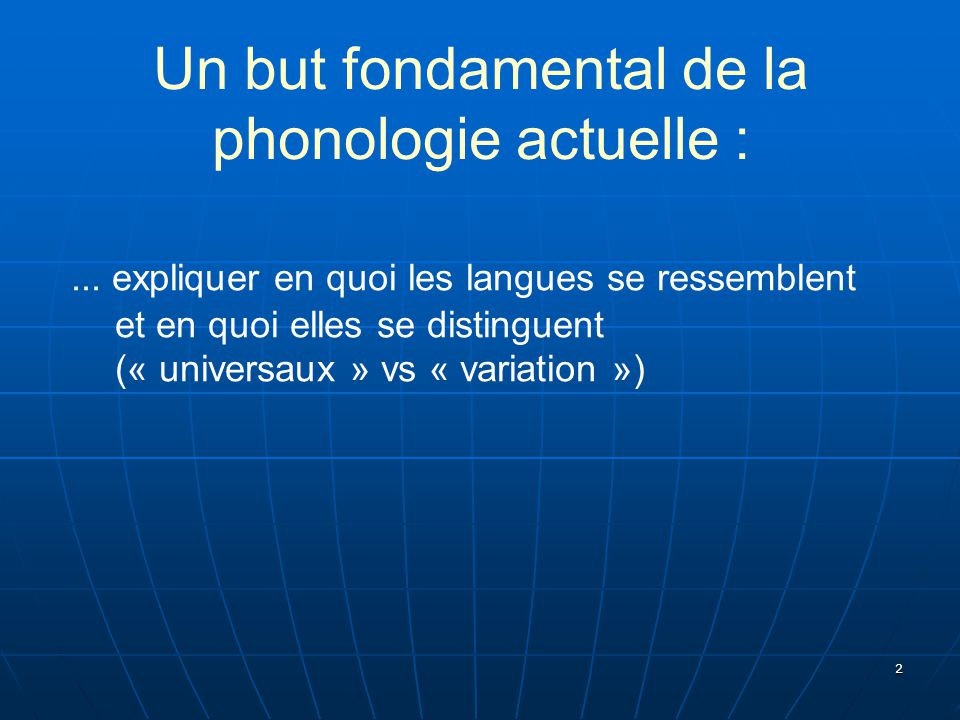 Un but fondamental de la phonologie actuelle :