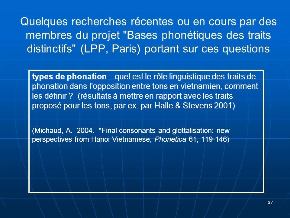 Quelques recherches récentes ou en cours par des membres du projet Bases phonétiques des traits distinctifs (LPP, Paris) portant sur ces questions