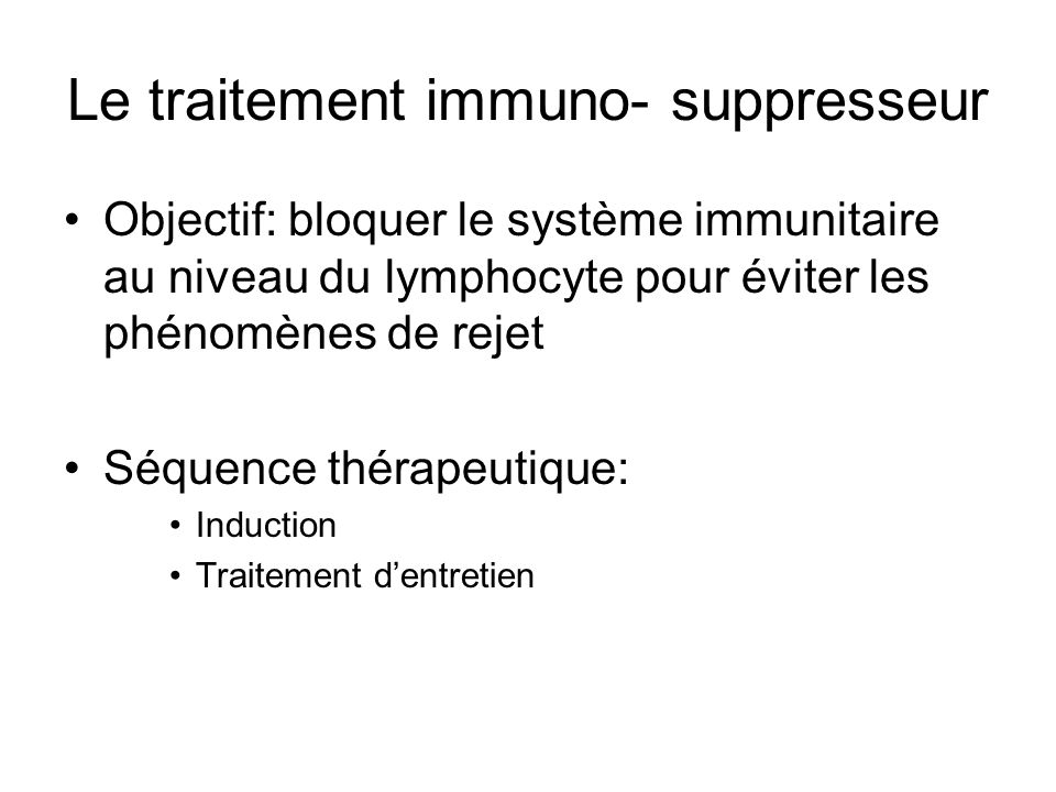 Le traitement immuno- suppresseur