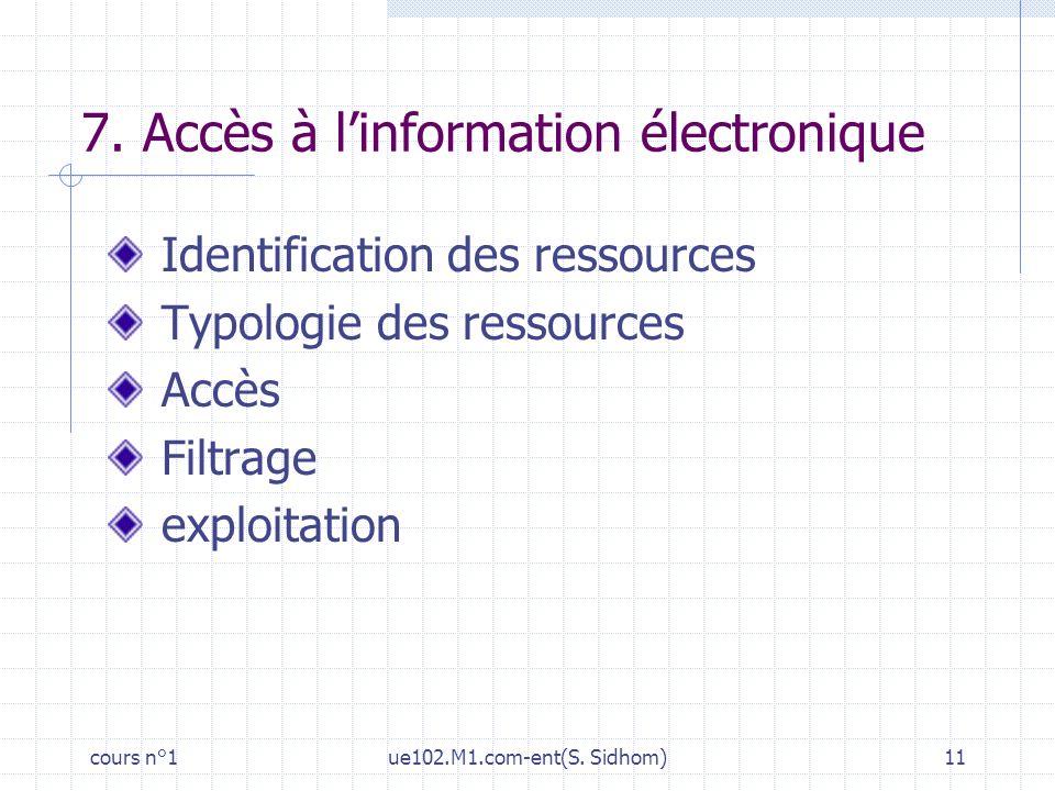 7. Accès à l'information électronique