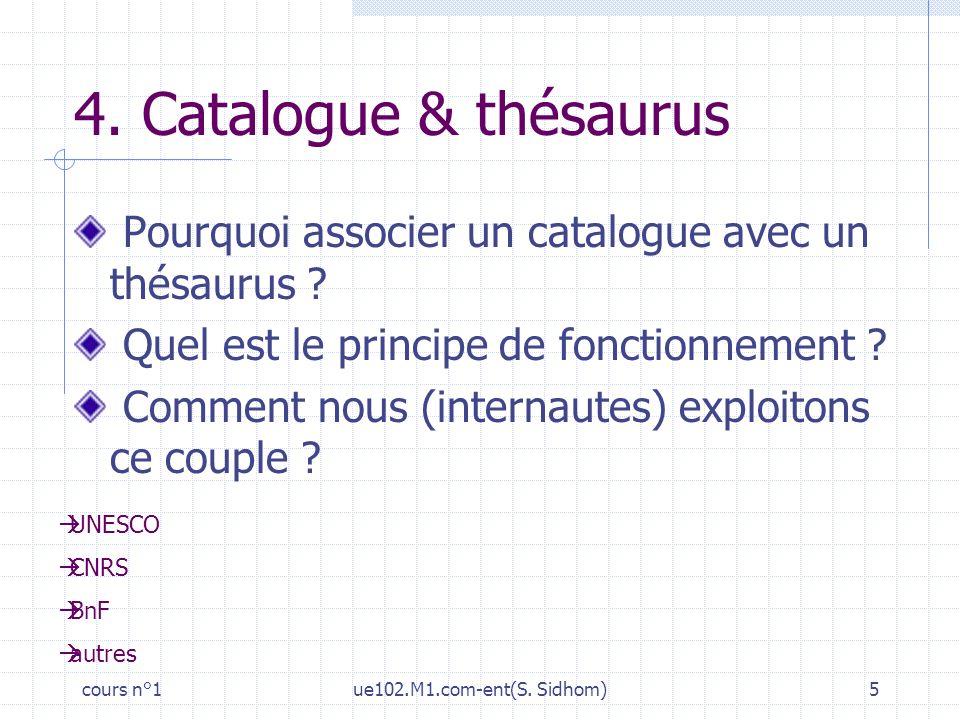 4. Catalogue & thésaurus Pourquoi associer un catalogue avec un thésaurus Quel est le principe de fonctionnement