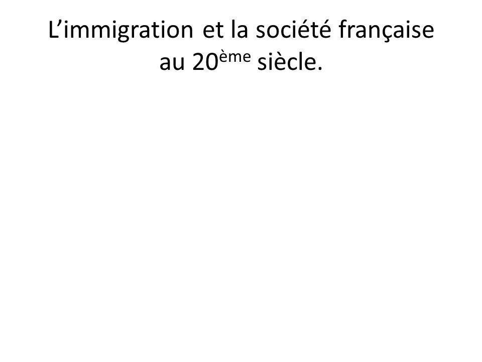 L'immigration et la société française au 20ème siècle.