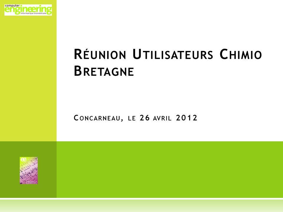 Réunion Utilisateurs Chimio Bretagne Concarneau, le 26 avril 2012