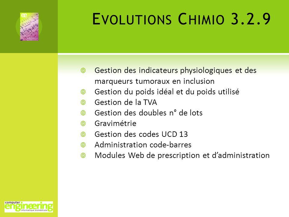 Evolutions Chimio 3.2.9 Gestion des indicateurs physiologiques et des marqueurs tumoraux en inclusion.