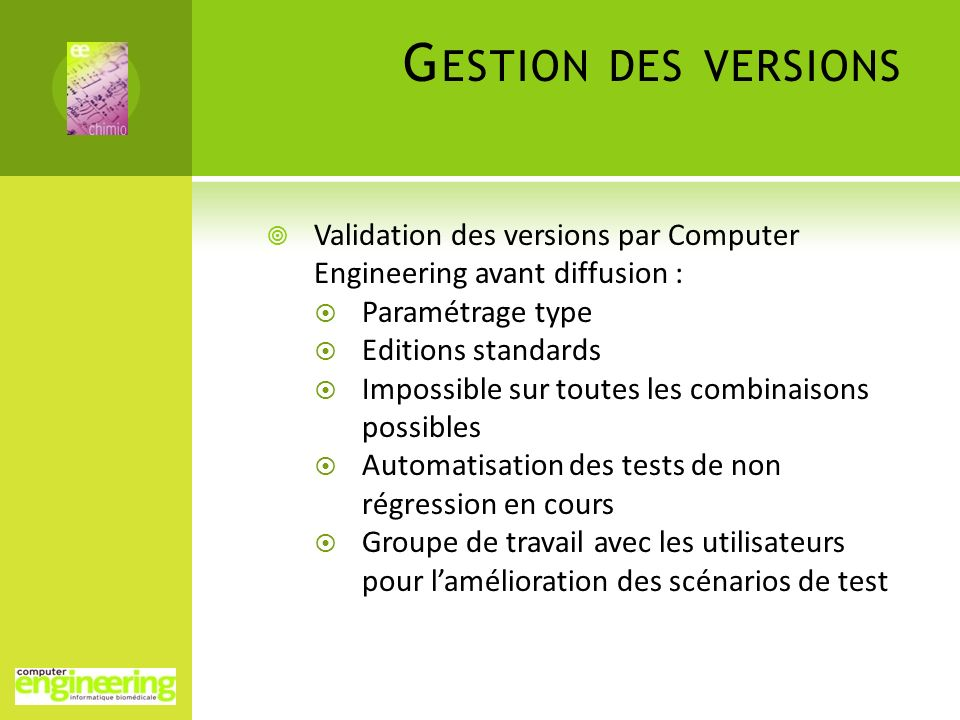 Gestion des versions Validation des versions par Computer Engineering avant diffusion : Paramétrage type.