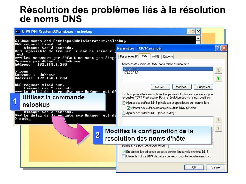 Résolution des problèmes liés à la résolution de noms DNS