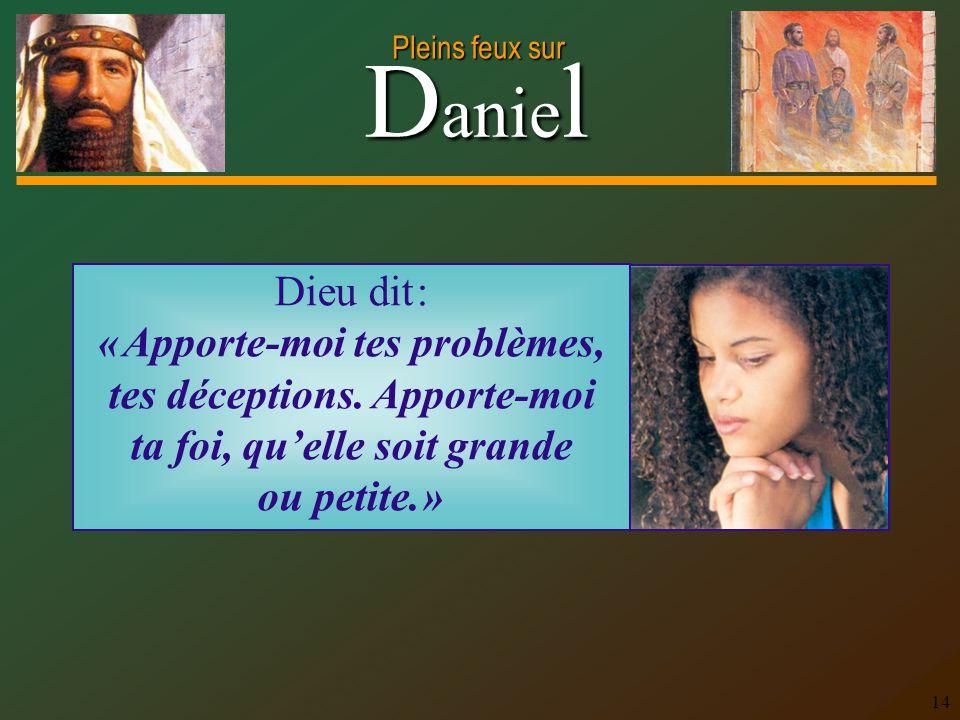 Dieu dit : « Apporte-moi tes problèmes, tes déceptions.