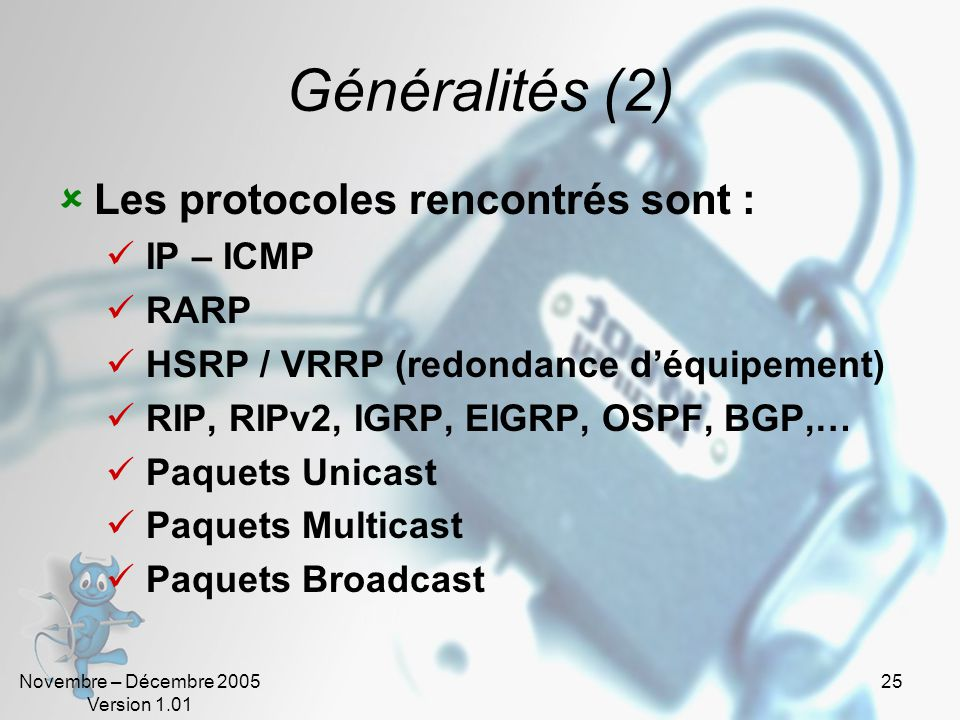 Généralités (2) Les protocoles rencontrés sont : IP – ICMP RARP