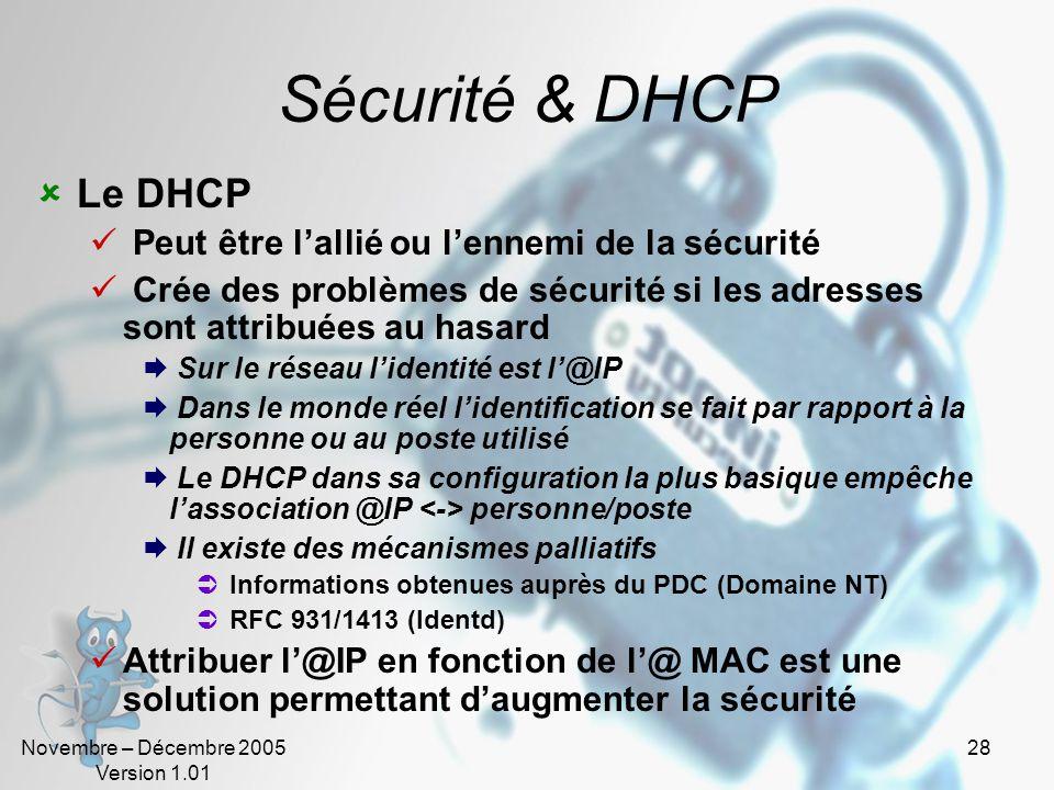 Sécurité & DHCP Le DHCP Peut être l'allié ou l'ennemi de la sécurité