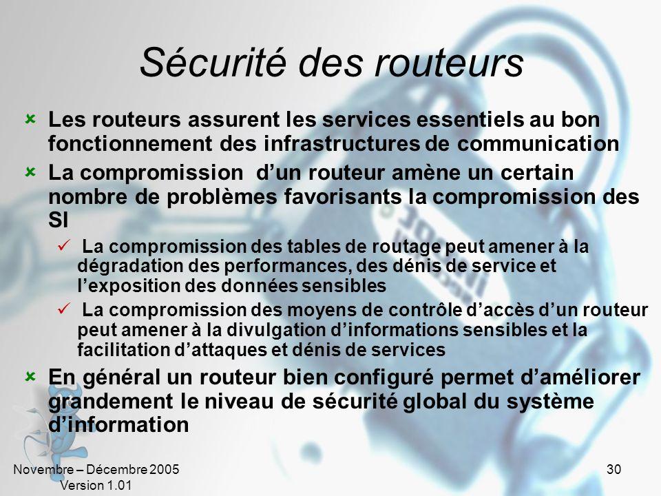 Sécurité des routeurs Les routeurs assurent les services essentiels au bon fonctionnement des infrastructures de communication.