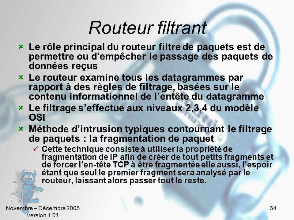 Routeur filtrant Le rôle principal du routeur filtre de paquets est de permettre ou d'empêcher le passage des paquets de données reçus.