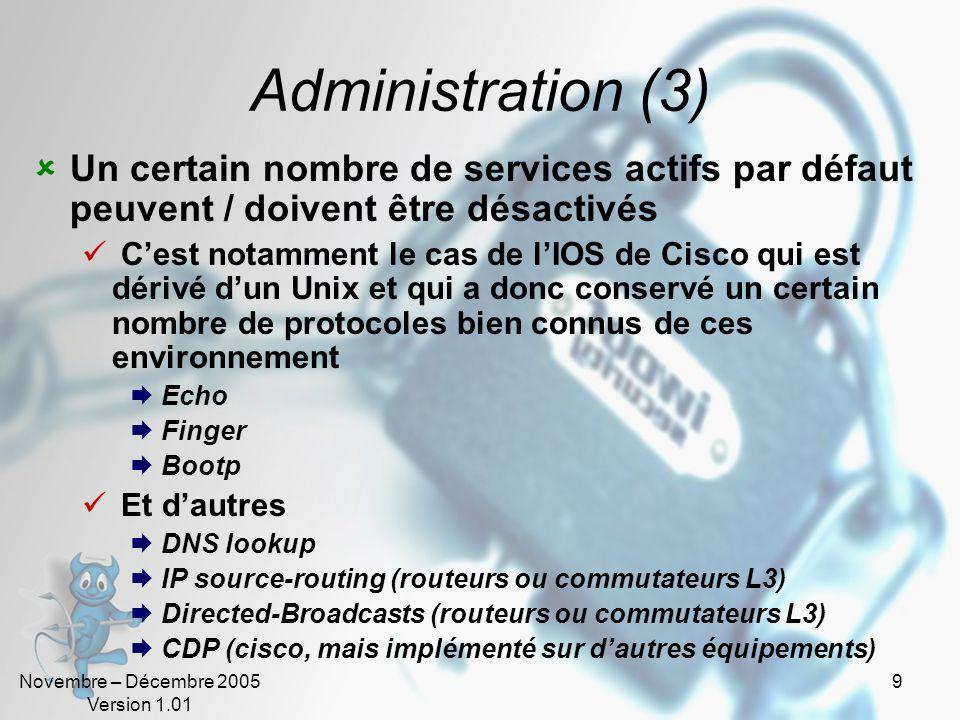 Administration (3) Un certain nombre de services actifs par défaut peuvent / doivent être désactivés.