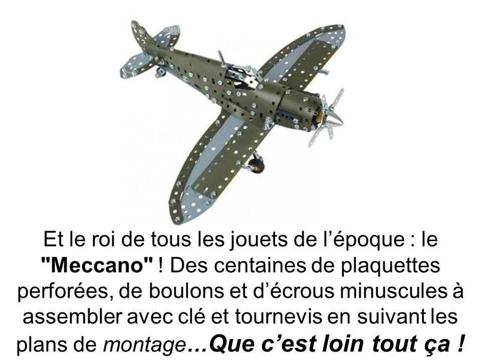 Et le roi de tous les jouets de l'époque : le Meccano