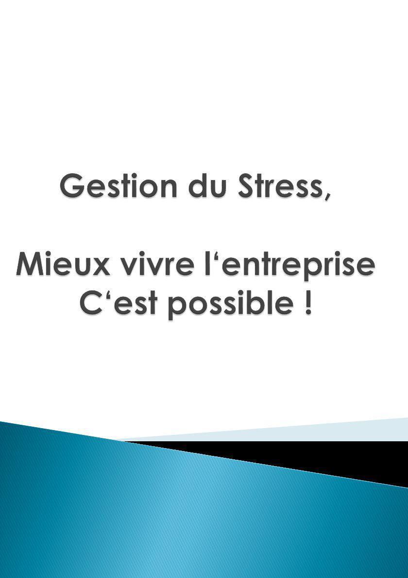 Gestion du Stress, Mieux vivre l'entreprise C'est possible !
