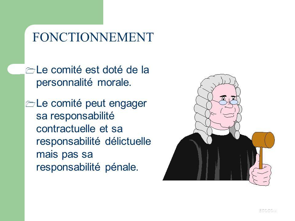FONCTIONNEMENT Le comité est doté de la personnalité morale.