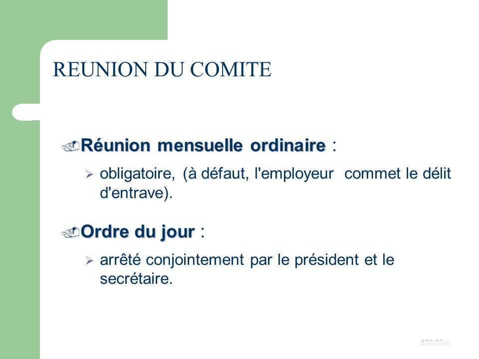 REUNION DU COMITE Réunion mensuelle ordinaire : Ordre du jour :
